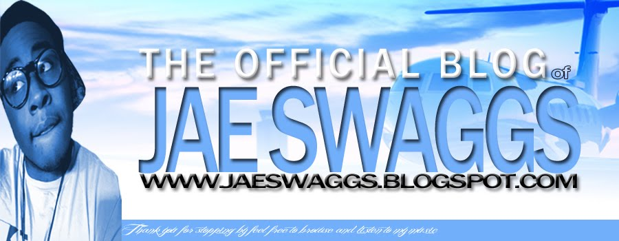 Jae Swaggs | Official Blog