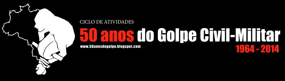 50 Anos do Golpe Civil-Militar no Brasil