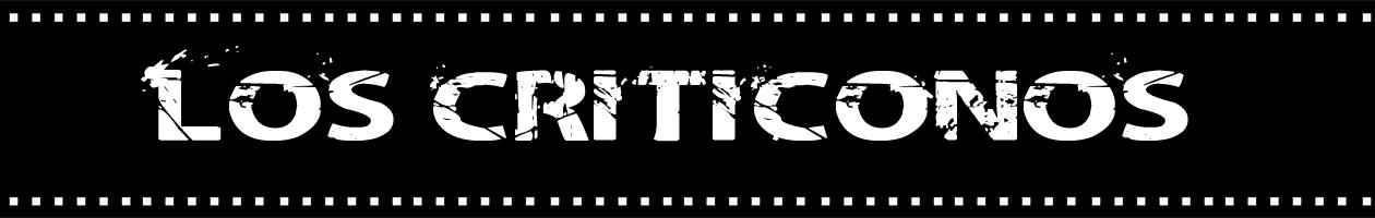Los Criticonos - Críticas de películas