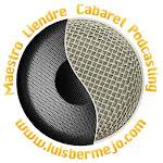 Maestro Liendre Cabaret Podcasting | Luis Bermejo