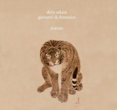 """Akira Sakata/Giovanni Di Domenico """"Iruman"""""""
