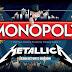 Metallica, ahora en Monopoly