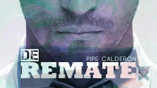 Pipe Calderón - De Remate (ft. Oco Yajé)