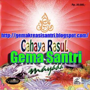 Cahaya Rosul 2 - Album Huwannur Mayada-Gema Santri