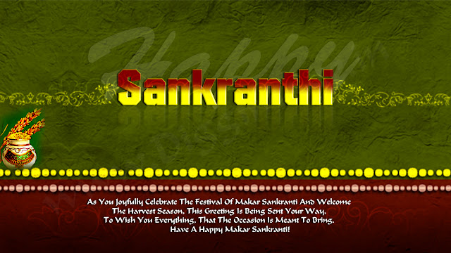 As You Joyfully Celebrate The Festival Of Makar Sankranti And Welcome  The Harvest Season, This Greeting Is Being Sent Your Way,  To Wish You Everything, That The Occasion Is Meant To Bring.  Have A Happy Makar Sankranti!