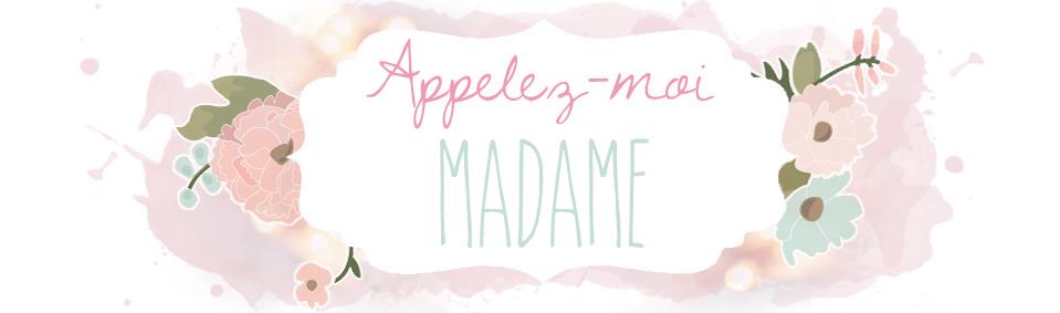Appelez-moi Madame