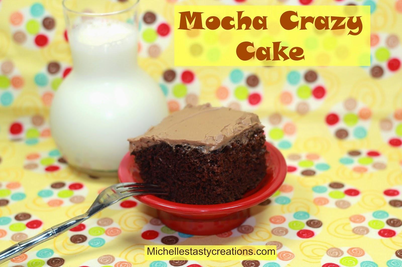 Michelle's Tasty Creations: Mocha Crazy Cake