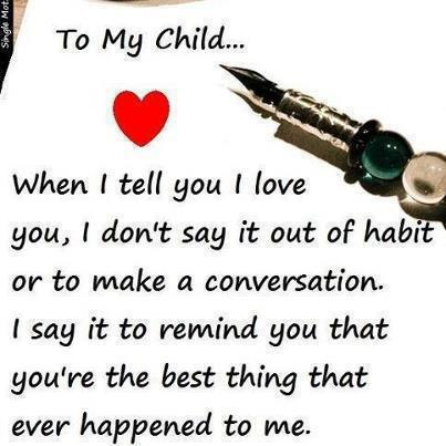 I Love You Quotes To My Daughter : Quotes and Sayings: To my child