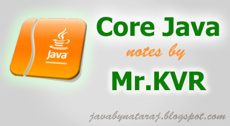 Core Java Notes by KVR from SathyaTechnologies_JavabynataraJ