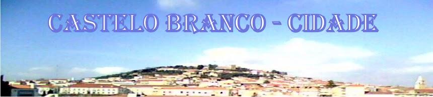 CASTELO BRANCO - CIDADE