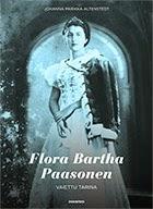 Flóra Bartha Paasonenen. Vaiettu tarina