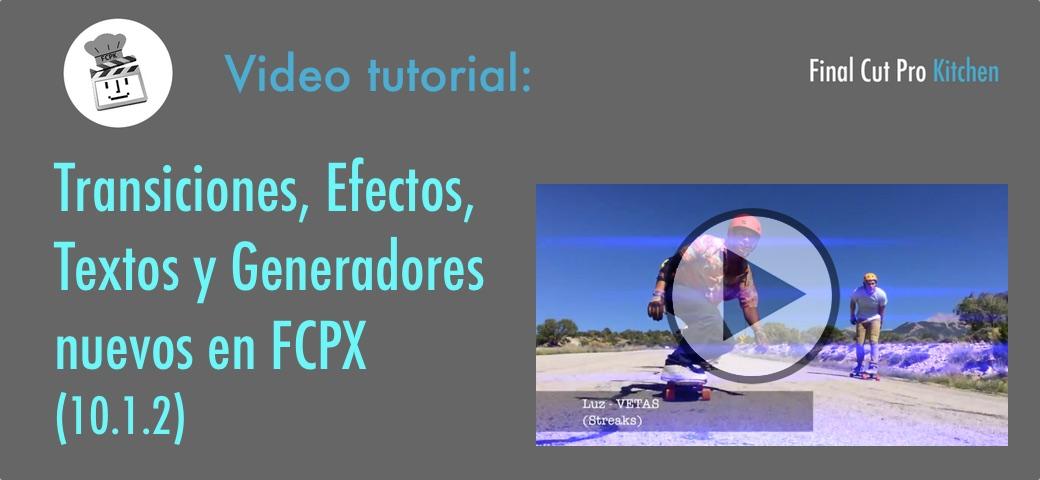 transiciones efectos textos y generadores en Final Cut Pro X