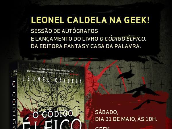 Amanhã em São Paulo: Lançamento de O Código Élfico, Leonel Caldela e Fantasy - Casa da Palavra