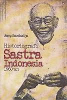 toko buku rahma: HISTORIOGRAFI SASTRA INDONESIA 1960-AN, pengarang asep sambodja, penerbit bukupop
