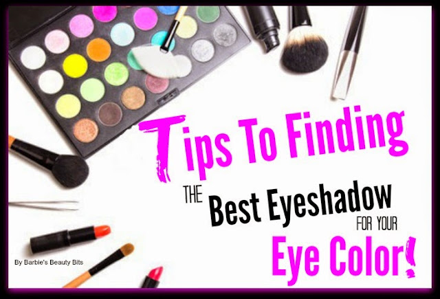 Top Blogger Round Up Tips To Finding The Best Eyeshadow For Your Eye Color, By Barbies Beauty Bits
