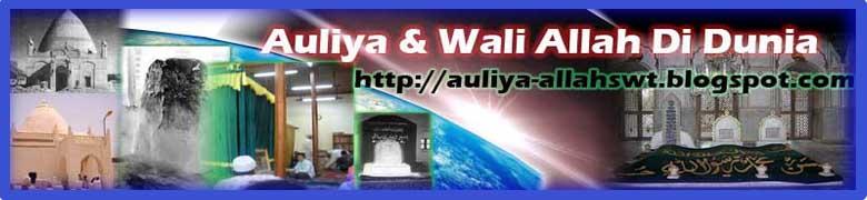 Auliya & Wali Allah SWT Di Dunia>>>Ievient Blog
