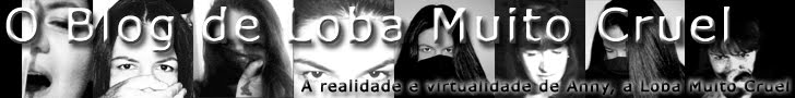 O Blog de Loba Muito Cruel