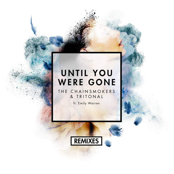 The Chainsmokers & Tritonal - Until You Were Gone (feat. Emily Warren) [Remixes] - Single Cover