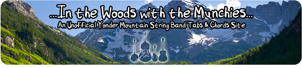 In the Woods With the Munchies | Unofficial Site for Yonder Mountain Chords & Tabs