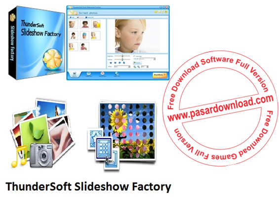 Download ThunderSoft Slideshow Factory 3.5.0.0 Full Patch