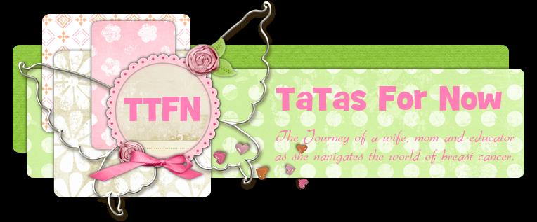 TTFN - TaTas For Now