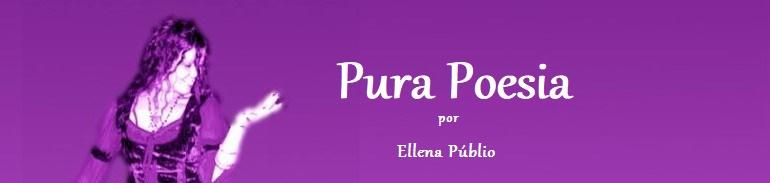 Pura Poesia  by Ellena Públio  *******************************