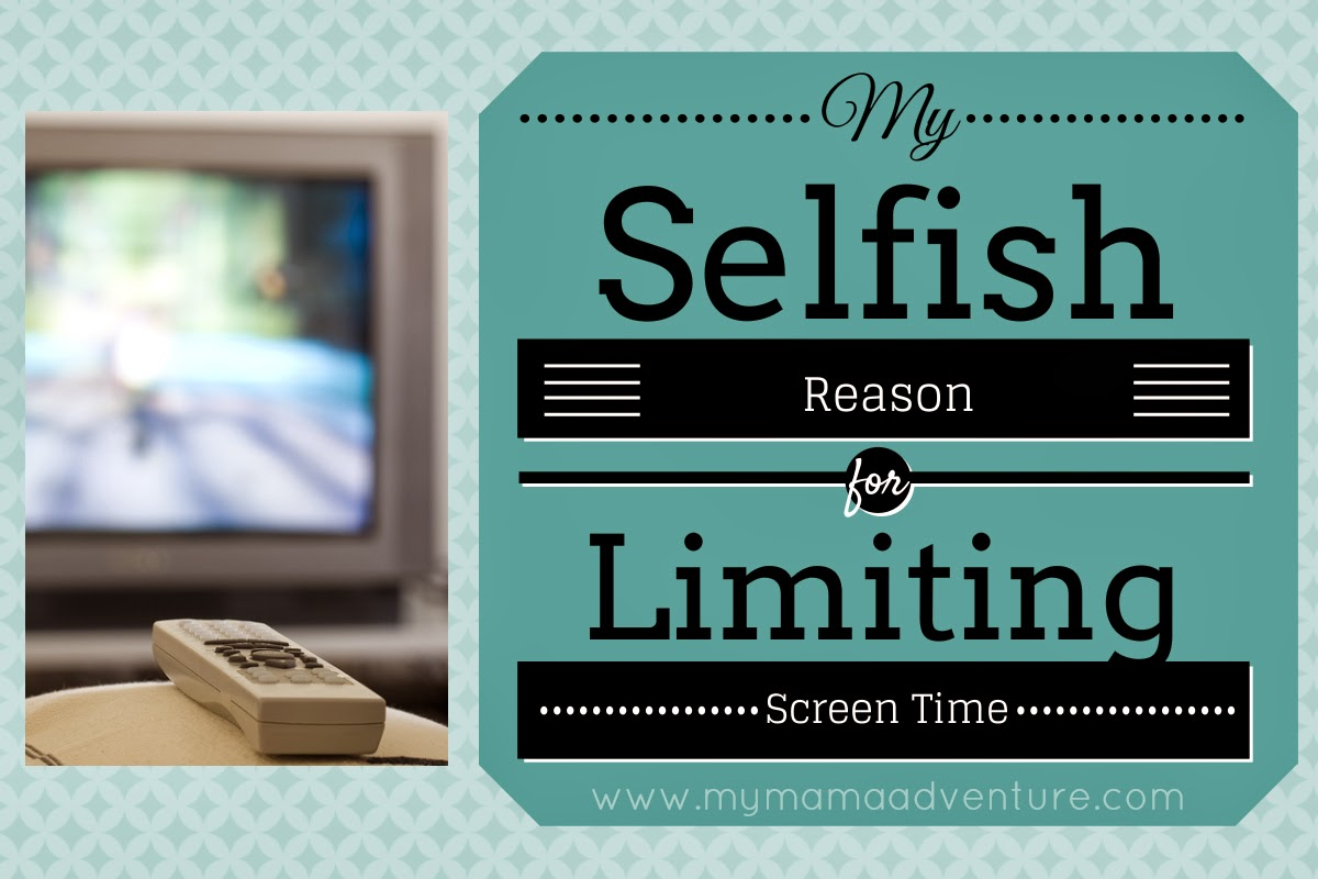 My Selfish Reason for Limiting Screen Time #parenting #screentime