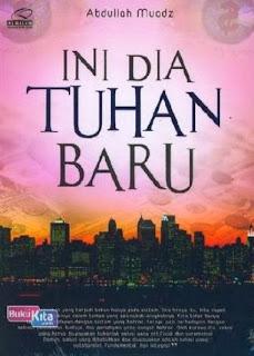 http://www.bukukita.com/Agama/Islam/120721-Ini-Dia-Tuhan-Baru.html