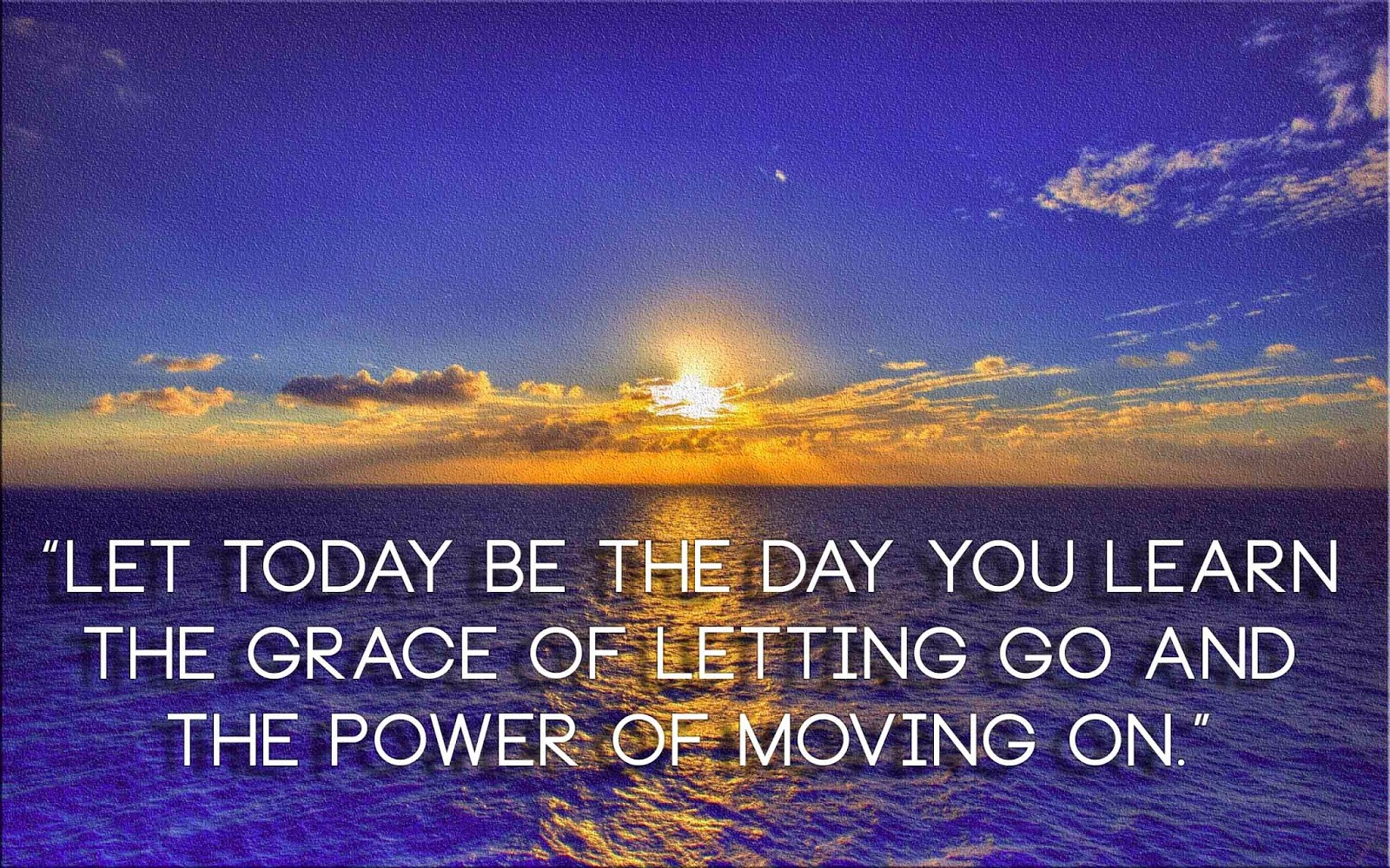 Anonymous Quotes About Life Let Today Be The Day You Learn The Grace Of Letting Go And The
