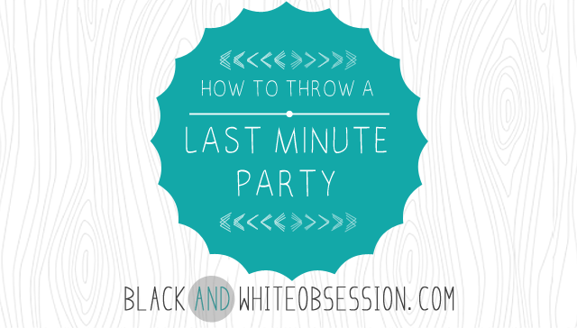 Black and White Obsession How To Throw A Last Minute Party DIY Invitations black and white obsession how to throw a last minute party, part,Last Minute Invite
