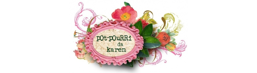 Pot-Pourri da Karen