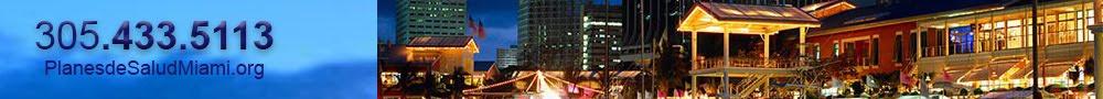 Planes de Salud Miami Fl | Plan de Salud Espanol Miami Florida