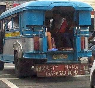 kapit mahal isasagad na jeepney filipino sign