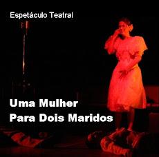 UMA MULHER PARA DOIS MARIDOS - Peça de Teatro. DIA 05 (SÁBADO), ÀS 20H, NO TEATRO IRACLES PIRES.