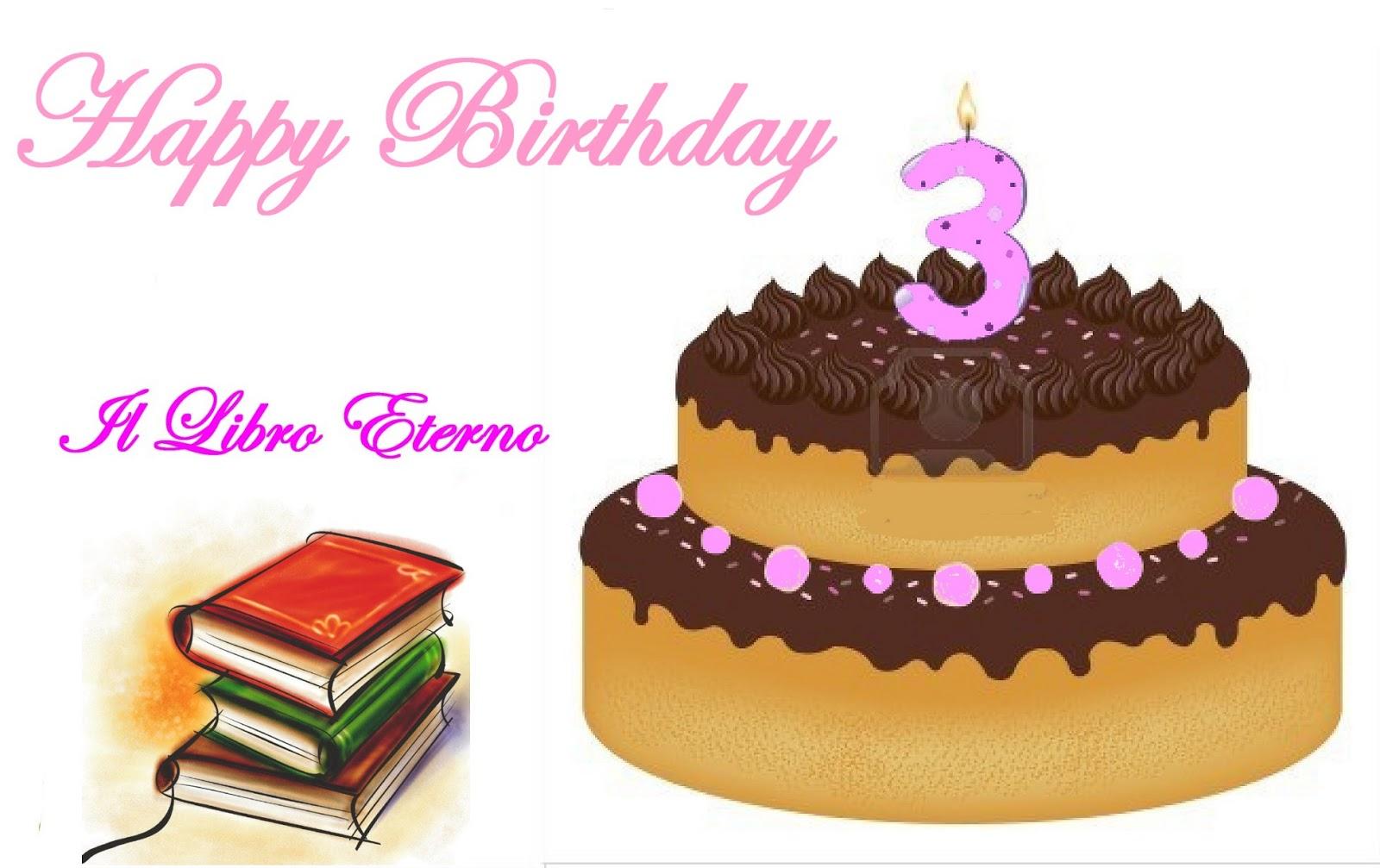 Favori Il libro eterno: Buon compleanno Blog!!! 3 anni BA89