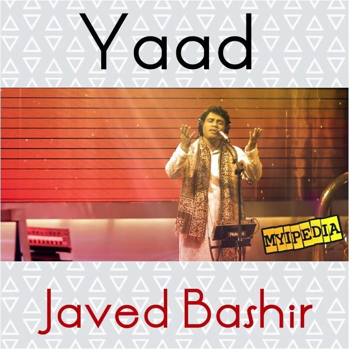 Javed Bashir - Yaad, Coke Studio Season 7, Episode 6 myipedia
