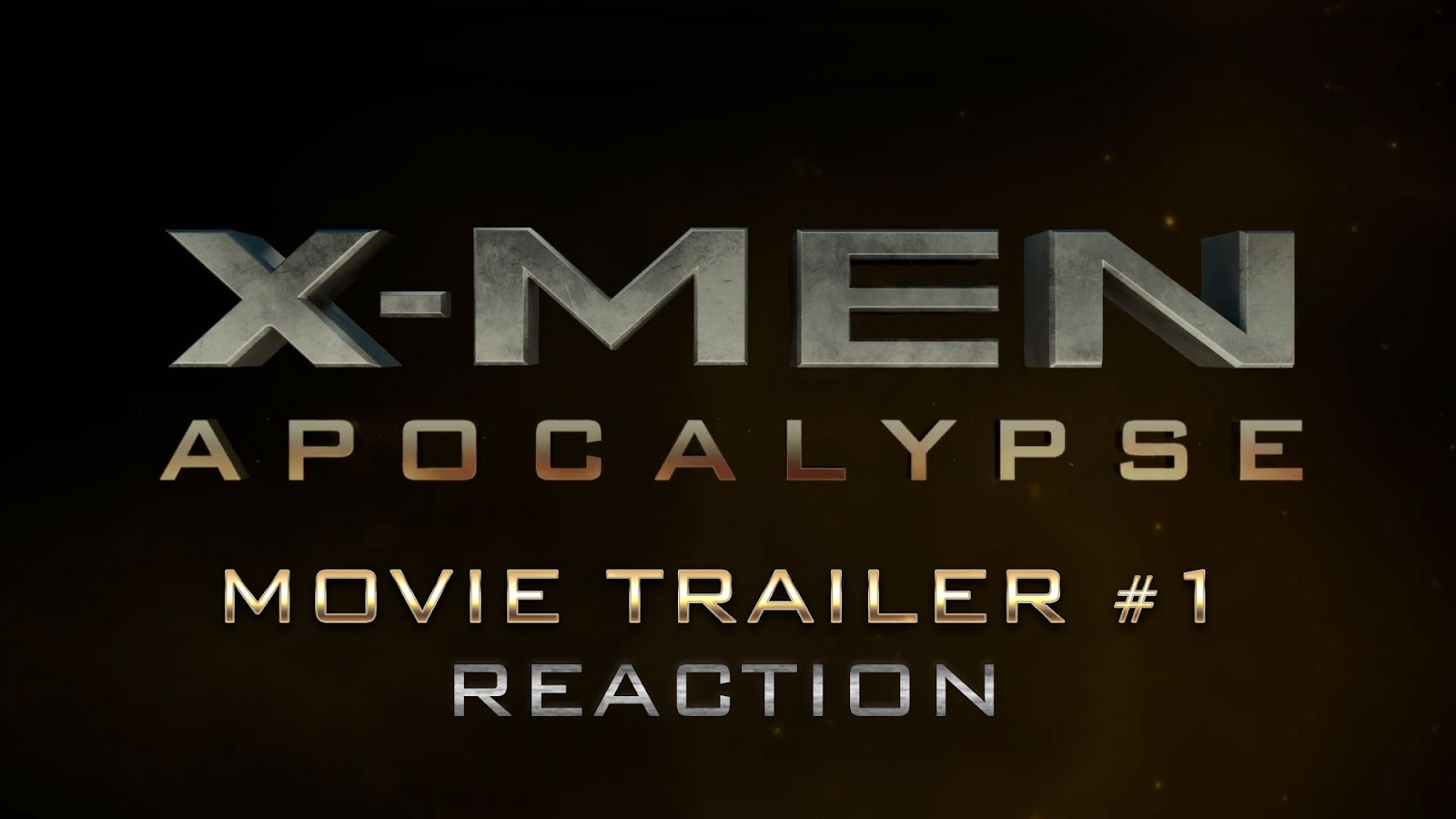reaction to trailer for X-Men: Apocalypse