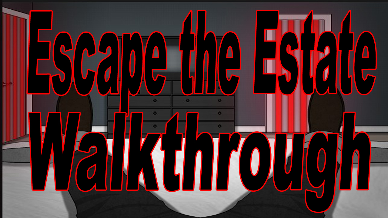 Escape The Estate walkthrough.