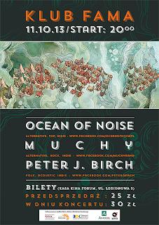 plakat promujący koncert Ocean of Noise, zespołu Muchy oraz Petera J. Bircha 11 października w Famie (Białystok)