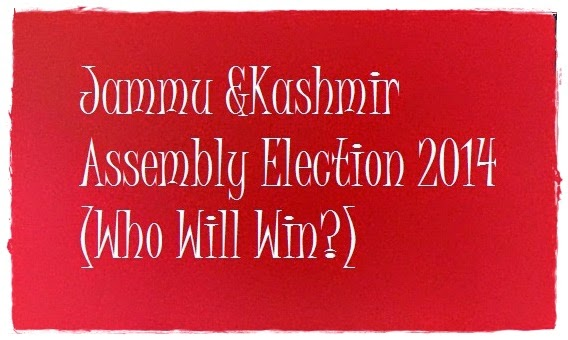 Assembly Election, 2014, Jammu, Kashmir