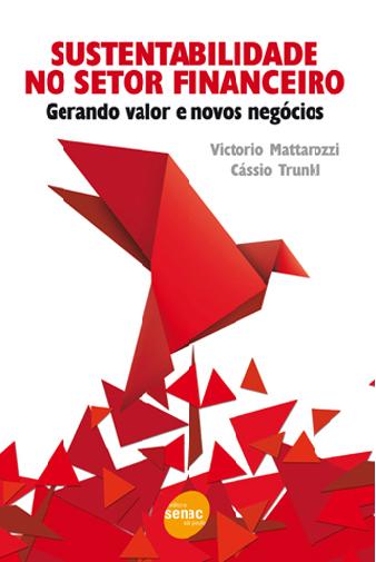 Conheça o livro Sustentabilidade no Setor Financeiro: Gerando valor e novos negócios