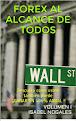 FOREX AL ALCANCE DE TODOS Vol.I