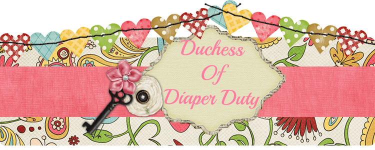 Duchess of Diaper Duty