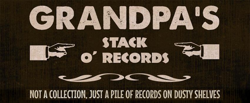 Grandpa's Stack O'Records