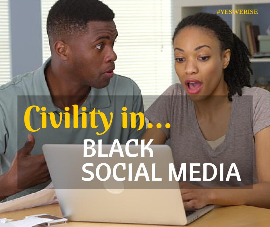 Civility in black social media | Yes, We Rise