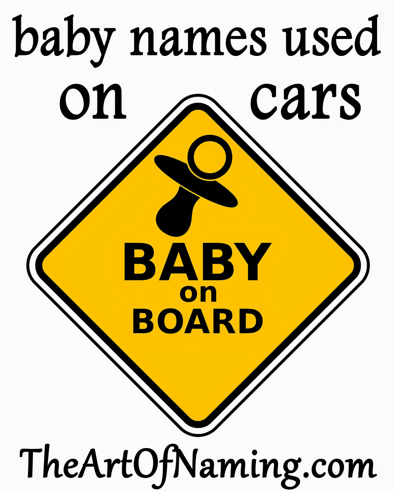 The Art Of Naming Potential BabyNames Used On Cars - Cars sign and names