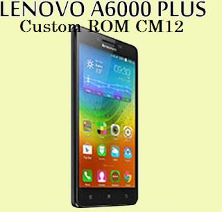Cara Install Custom ROM CM12 Lenovo A6000/Plus