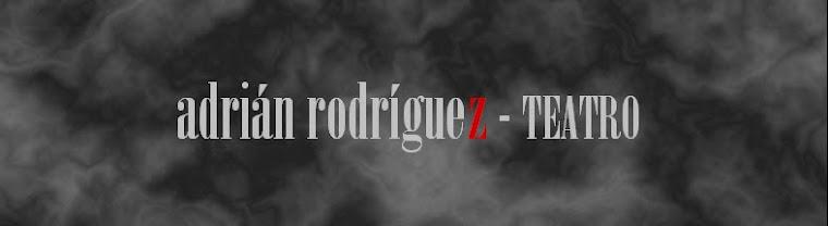 Adrián Rodríguez - Teatro