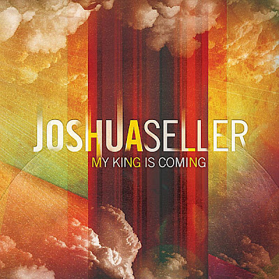 My+King+Is+Coming Joshua Seller   My King Is Coming (2010)