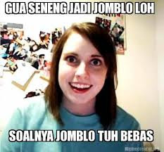 freedom jomblo, jomblo, jomblo juga bisa bahagia, enaknya jadi jomblo, keuntungan jomblo, jombloers, komunitas jomblo indonesia, jomblo vs pacaran, pacaran, cinta, dompet jomblo, bensin jomblo, pulsa jomblo, kebebasan jomblo